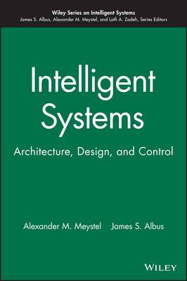 Intelligent Systems: Architecture, Design, and Control