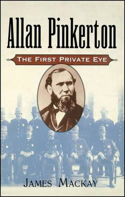 Pinkerton: The First Private Eye