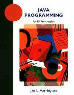Java Programming: An IS Perspective