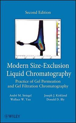 Modern Size-Exclusion Liquid Chromatography: Practice of Gel Permeation and Gel Filtration Chromatography