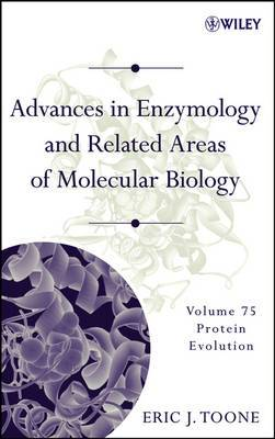 Advances in Enzymology and Related Areas of Molecular Biology: Protein Evolution