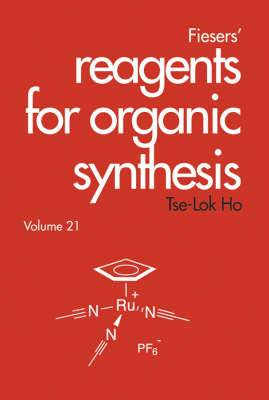 Fiesers' Reagents for Organic Synthesis: v. 21