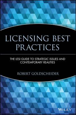 Licensing Best Practices: The LESI Guide to Strategic Issues and Contemporary Realities