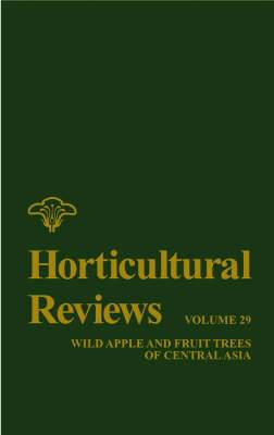 Horticultural Reviews: Wild Apple and Fruit Trees of Central Asia
