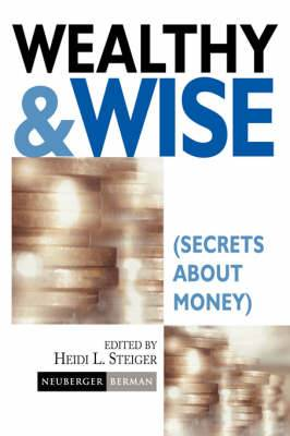 Wealthy and Wise: (Secrets about Money)