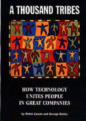 A Thousand Tribes: How Technology Unites People in Great Companies
