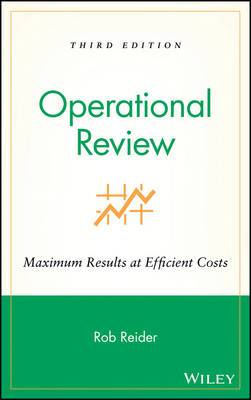 Operational Review: Maximum Results at Efficient Costs