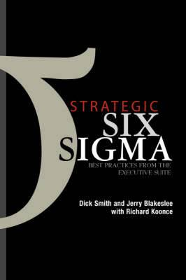 Strategic Six Sigma: Best Practices from the Executive Suite
