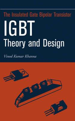 Insulated Gate Bipolar Transistor IGBT: Theory and Design