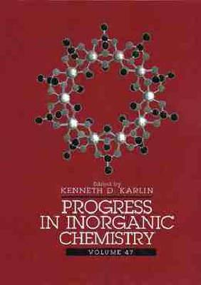 Progress in Inorganic Chemistry: v. 47