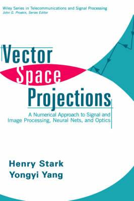 Vector Space Projections: A Numerical Approach to Signal and Image Processing, Neural Nets, and Optics