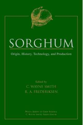 Sorghum: Origin, History, Technology and Production