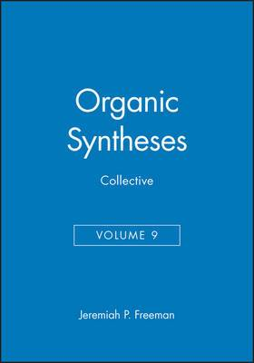 Organic Syntheses: v. 9: Collective