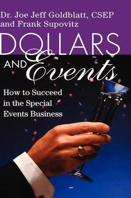 Dollars and Events: How to Succeed in the Special Events Business