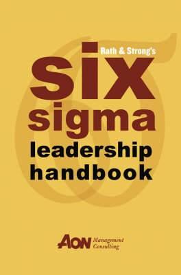 Rath and Strong's Six Sigma Leadership Handbook