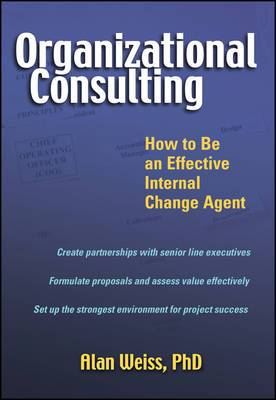 Organizational Consulting: How to Be an Effective Internal Change Agent