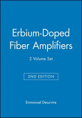Erbium-Doped Fiber Amplifiers, 2 Volume Set