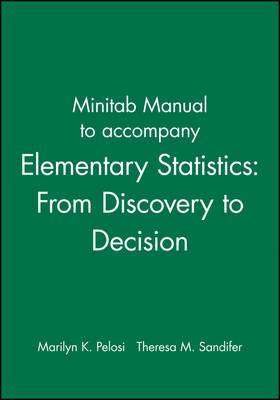 Minitab Manual to accompany Elementary Statistics: From Discovery to Decision