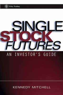 Single Stock Futures: An Investor's Guide