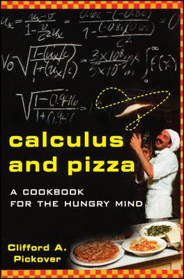 The Calculus and Pizza: A Cookbook for the Hungry Mind