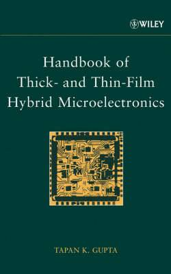 Handbook of Thick- and Thin-Film Hybrid Microelectronics