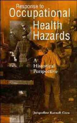 Response to Occupational Health Hazards: A Historical Perspective