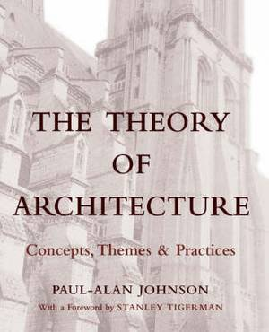 The Theory of Architecture: Concepts Themes & Practices