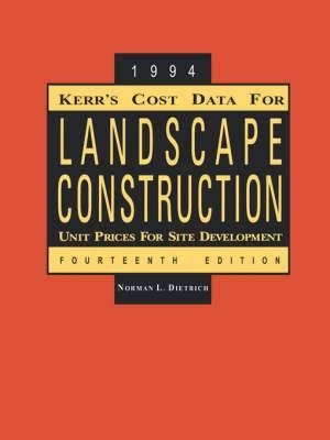 Kerr's Cost Data for Landscape Construction: 1994 Unit Prices for Site Development