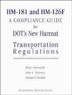 HM-181 and HM-126F: A Compliance Guide for DOT's New Hazmat Transportation Regulations