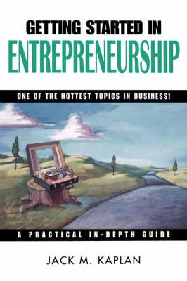 Getting Started in Entrepreneurship: One of the Hottest Topics in Business