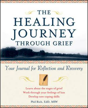 The Healing Journey Through Grief: Your Journal of Hope and Recovery