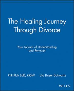 The Healing Journey Through Divorce: Your Journal of Understanding and Renewal