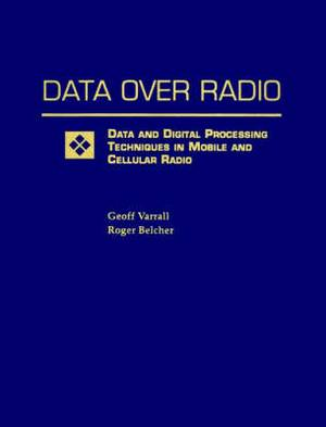 Data Over Radio: Data and Digital Processing Techniques in Mobile and Cellular Radio