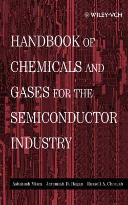 Handbook of Chemicals and Gases for the Semiconductor Industry