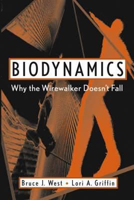 Biodynamics: Why the Wirewalker Doesn't Fall