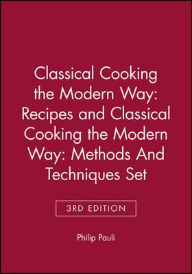 Classical Cooking the Modern WayRecipes 3e And Clasical Cooking the Modern Way: Methods And Techniques 3e Set
