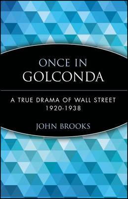 Once in Golconda: True Drama of Wall Street, 1920-38
