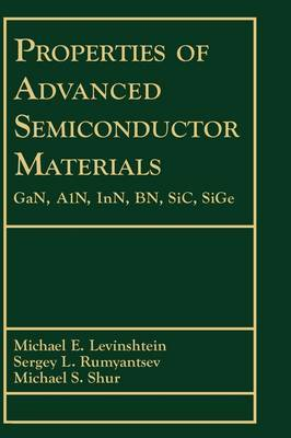 Properties of Advanced Semiconductor Materials: GaN, AIN, InN, BN, SiC, SiGe
