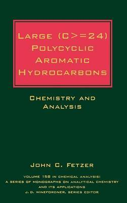 Large (C> = 24) Polycyclic Aromatic Hydrocarbons: Chemistry and Analysis