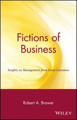 Fictions of Business: Insights on Management from Great Literature