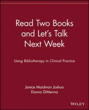 Read Two Books and Lets Talk Next Week: Using Bibliotherapy in Clinical Practice
