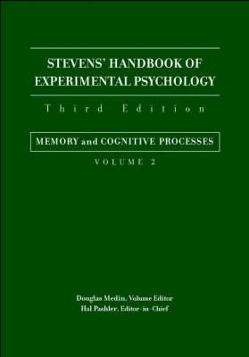 Stevens' Handbook of Experimental Psychology, Third Edition, Volume Two: Memory and Cognitive Processes