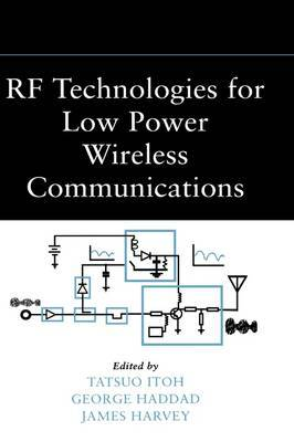 RF Technologies for Low Power Wireless Communications