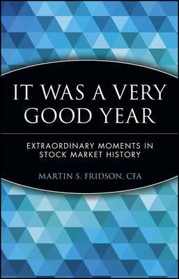 It Was a Very Good Year: Extraordinary Moments in Stock Market History