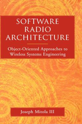 Software Radios: Wireless Architecture for the 21st Century