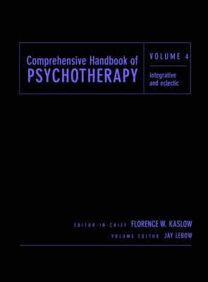 Comprehensive Handbook of Psychotherapy: v. 4: Integrative/Eclectic