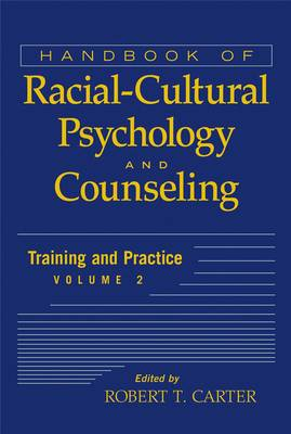 Handbook of Racial-Cultural Psychology and Counseling: Training and Practice