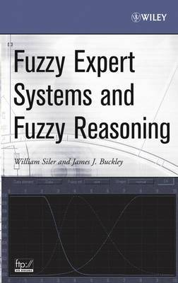 Fuzzy Expert Systems and Fuzzy Reasoning: Theory and Applications