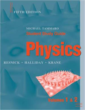 Physics: Student Study Guide to Accompany Volumes One and Two of Physics, 5r.ed
