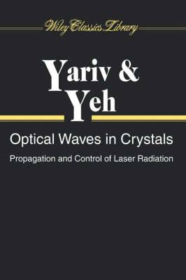 Optical Waves in Crystals: Propagation and Control of Laser Radiation